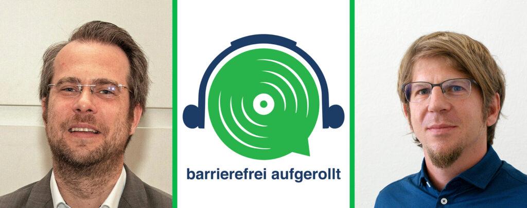 Links im Portrait Bernhard Bruckner, in der Mitte das grüne Lautsprecherlogo mit Text barrierefrei aufgerollt, rechts Oliver König.